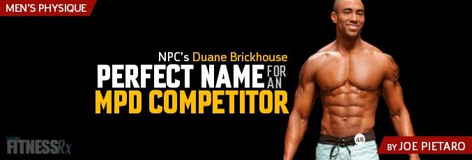 Duane Brickhouse: Perfect Name For a MPD Competitor