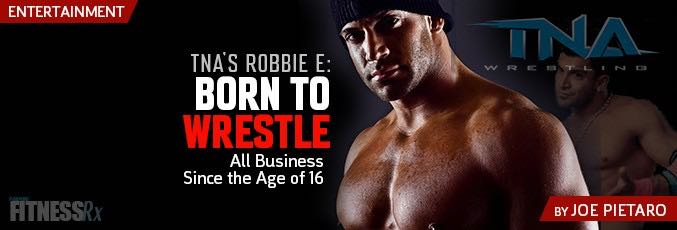 Born To Wrestle: TNA's Robbie E