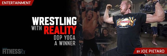 Wrestling With Reality: DDP Yoga a Winner