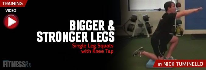 Bigger and Stronger Legs with Single Leg Squats w/ Knee Tap
