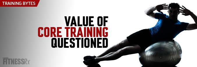 Value of Core Training Questioned