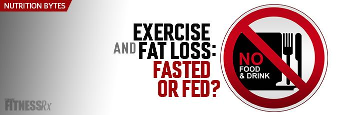 Exercise and Fat Loss: Fasted or Fed?