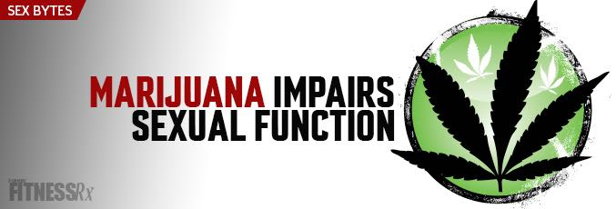 Marijuana Impairs Sexual Function