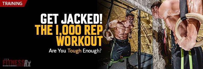 Get Jacked! The 1,000 Rep Workout