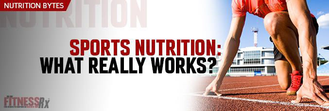 Sports Nutrition: What Really Works?