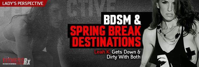 BDSM & Spring Break Destinations