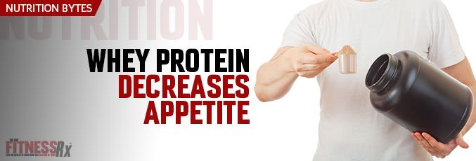 Whey Protein Decreases Appetite