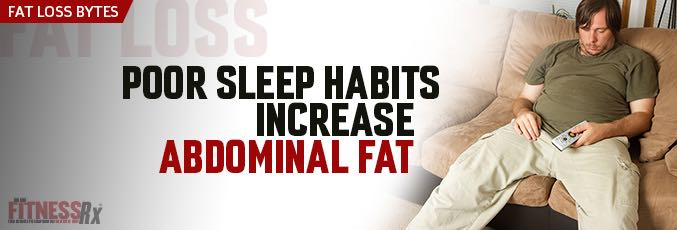 Poor Sleep Habits Increase Abdominal Fat