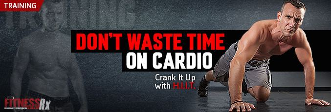 Don't Waste Time on Cardio