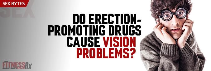 Do Erection–Promoting Drugs Cause Vision Problems?