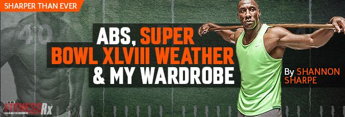 Abs, Super Bowl XLVIII Weather & My Wardrobe