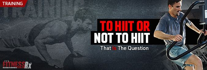 To HIIT Or Not To HIIT