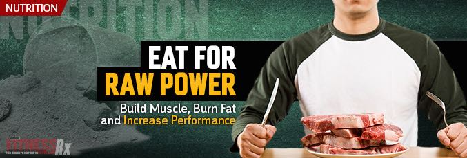 Eat for Raw Power!
