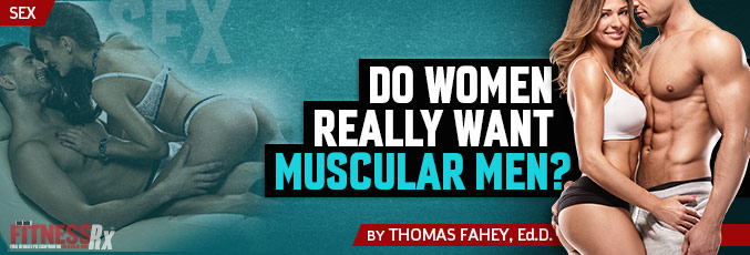 Do Women Really Want Muscular Men?