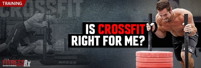 Is CrossFit Right For Me?