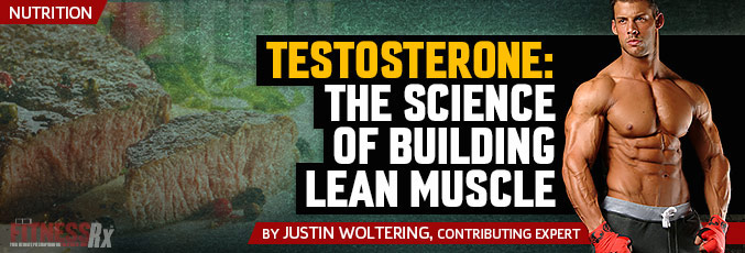 Testosterone: The Science of Building Lean Muscle