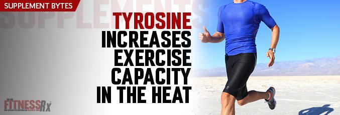 Tyrosine Increases Exercise Capacity in the Heat