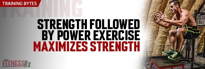 Strength Followed by Power Exercise Maximizes Strength