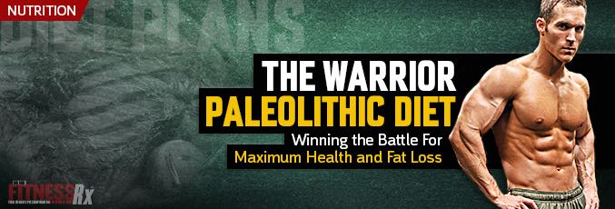 The Warrior Paleolithic Diet
