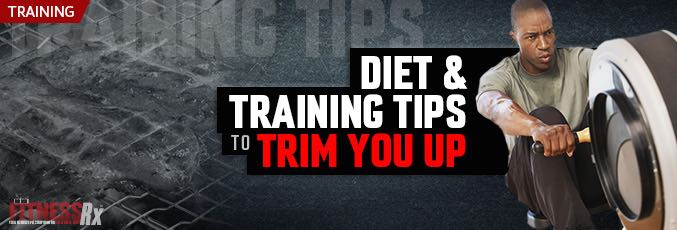 Diet & Training Tips to Trim You Up
