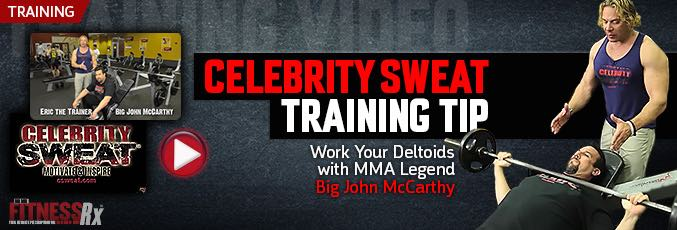 Celebrity Sweat Training Tip  – Work Your Deltoids with MMA Legend Big John McCarthy