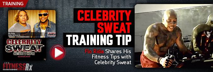 Celebrity Sweat Training Tip – Flo Rida Shares His Fitness Tips With Celebrity Sweat