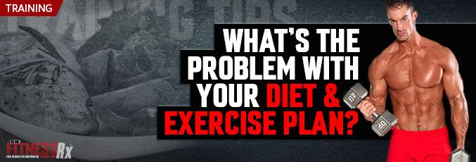 What's the Problem With Your Diet and Workout Plan?