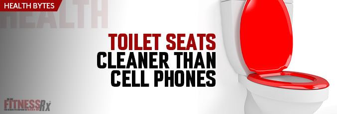 Toilet Seats Cleaner than Cell Phones