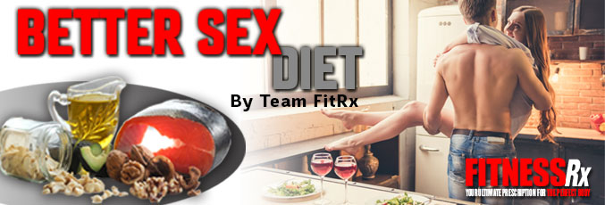 FitnessRx Better Sex Diet