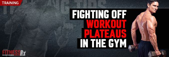 Fighting Off Workout Plateaus in the Gym