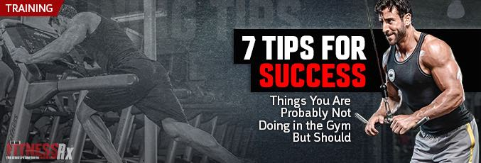 7 Tips For Success In The Gym