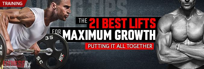 The 21 Best Lifts for Maximum Growth