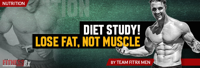 Lose Fat, Not Muscle