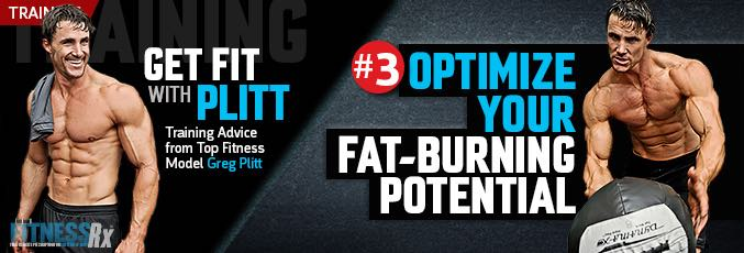 Get Fit With Plitt: Optimize Fat Burning Potential