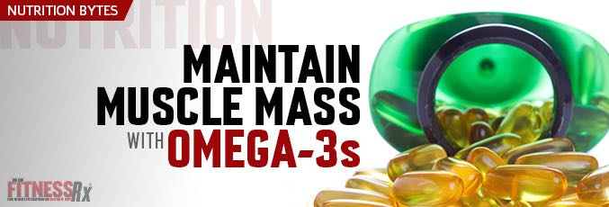 Maintain Muscle Mass With Omega 3s
