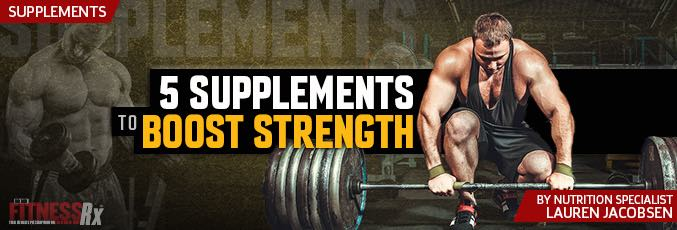 5 Supplements To Boost Strength