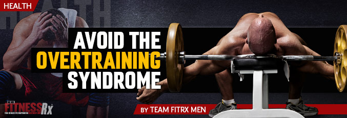 Avoid The Overtraining Syndrome