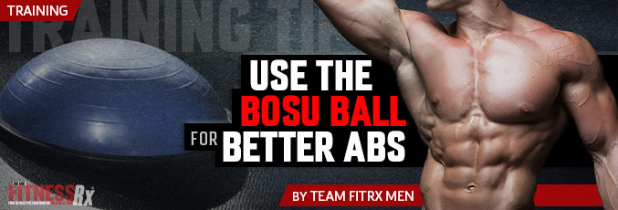 Use The BOSU Ball For Better Abs