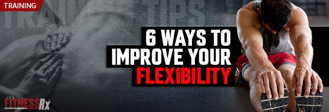 6 Ways To Improve Your Flexibility