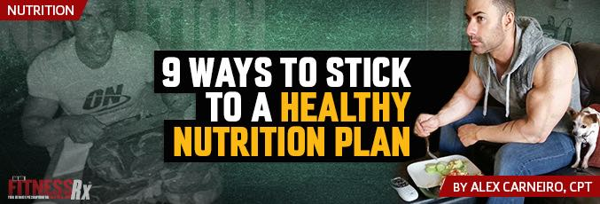 9 Ways To Stick To A Healthy Nutrition Plan