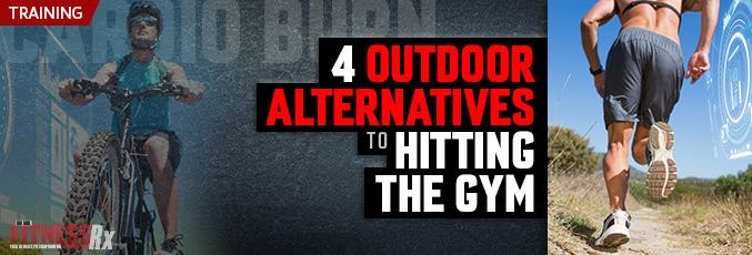 4 outdoor Alternatives To Hitting The Gym