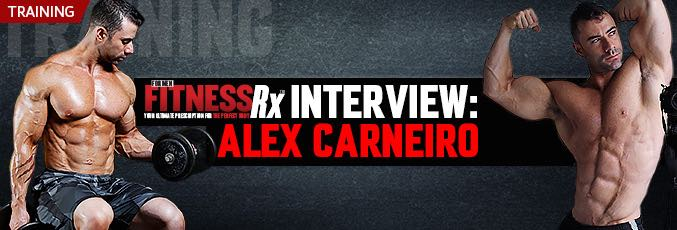 FitnessRx Interview: Alex Carneiro