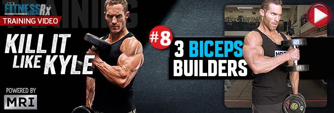 Kill It Like Kyle: 3 Biceps Builders