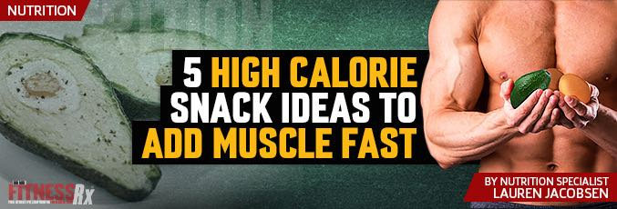 5 High Calorie Snack Ideas to Add Muscle Fast
