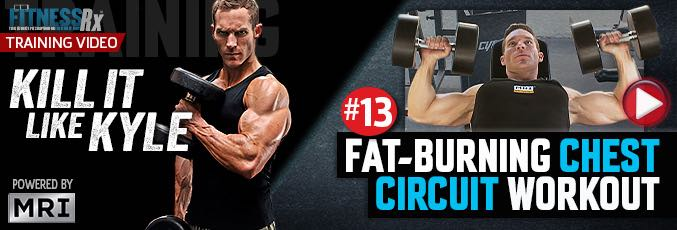 Kill It Like Kyle: Fat-Burning Chest Circuit Workout