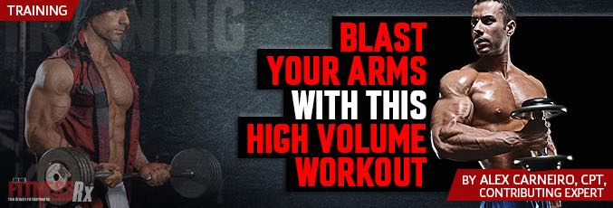 Blast Your Arms With This High Volume Workout