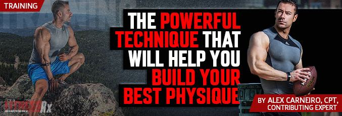 The  Powerful Technique That Will Help You Build Your Best Physique