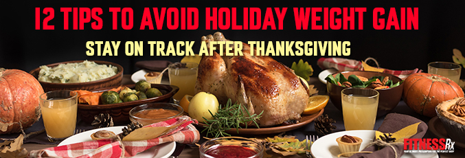 12 Tips to Avoid Holiday Weight Gain