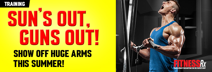 Show Off Huge Arms This Summer!