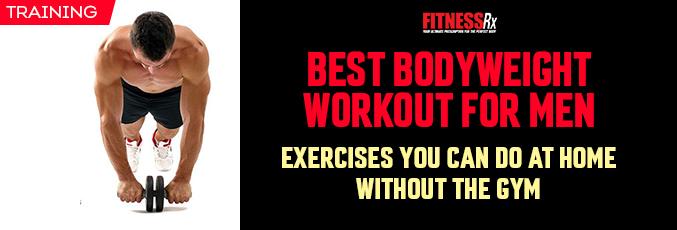 B Best Bodyweight Workout for Men